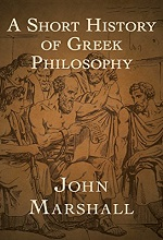 A Short History of Greek Philosophy (English Edition)