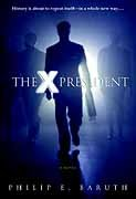 """The X President: A Novel (English Edition)"",作者:[Baruth, Philip]"