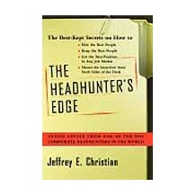 The Headhunter's Edge: Inside Advice From One of the Top Corporate Headhunters in the World (English Edition)