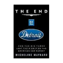 The End of Detroit: How the Big Three Lost Their Grip on the American Car Market (English Edition)
