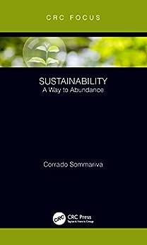 """Sustainability: A Way to Abundance (CRC Focus) (English Edition)"",作者:[Sommariva, Corrado]"