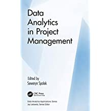 Data Analytics in Project Management (Data Analytics Applications) (English Edition)