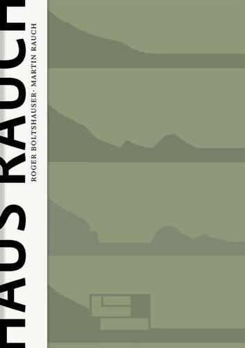 Haus Rauch / The Rauch House: Ein Modell moderner Lehmarchitektur / A Model of Advanced Clay Architecture