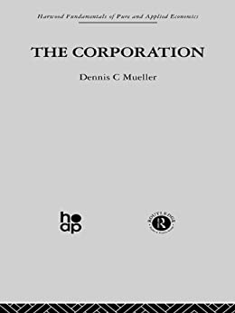 """The Corporation: Growth, Diversification and Mergers (Fundamentals of Pure and Applied Economics: Industrial Economics Book 2) (English Edition)"",作者:[Mueller, Dennis C.]"