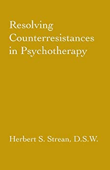 """Resolving Counterresistances In Psychotherapy (English Edition)"",作者:[Herbert S. Strean]"