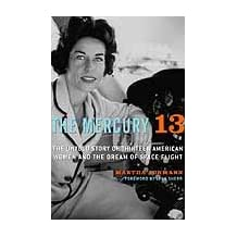The Mercury 13: The Untold Story of Thirteen American Women and the Dream of Space Flight (English Edition)