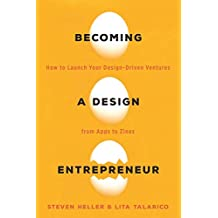Becoming a Design Entrepreneur: How to Launch Your Design-Driven Ventures from Apps to Zines (English Edition)