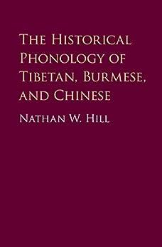 """The Historical Phonology of Tibetan, Burmese, and Chinese (English Edition)"",作者:[Hill, Nathan]"