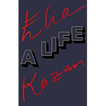 Elia Kazan: A Life (English Edition)