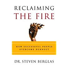Reclaiming the Fire: How Successful People Overcome Burnout (English Edition)