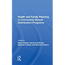 Health And Family Planning In Community-based Distribution Projects (English Edition)