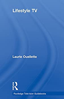 """""""Lifestyle TV (Routledge Television Guidebooks) (English Edition)"""",作者:[Ouellette, Laurie]"""