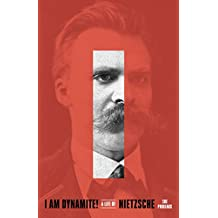 I Am Dynamite!: A Life of Nietzsche (English Edition)