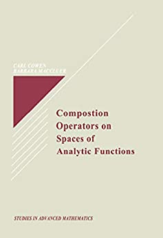 """""""Composition Operators on Spaces of Analytic Functions (Studies in Advanced Mathematics Book 20) (English Edition)"""",作者:[Cowen Jr., Carl C.]"""
