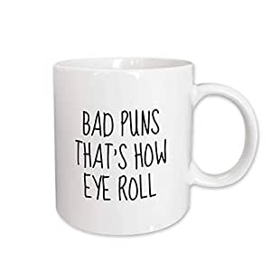 3dRose 3DRose 商品报价 - Bad Puns Thats How Eye Roll Quote - 马克杯 黑色/白色 11oz mug_305150_4
