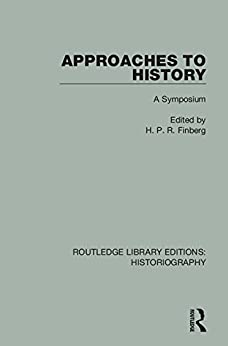 """""""Approaches to History: A Symposium (Routledge Library Editions: Historiography) (English Edition)"""",作者:[Finberg, H. P. R.]"""