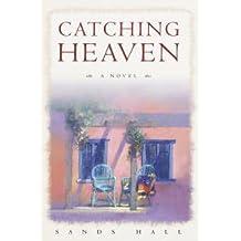 Catching Heaven: A Novel (English Edition)