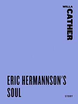 """Eric Hermannson's Soul (English Edition)"",作者:[Cather, Willa]"
