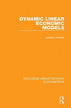 """Dynamic Linear Economic Models (Routledge Library Editions: Econometrics Book 10) (English Edition)"",作者:[Kenkel, James L.]"