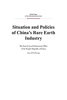 """""""Situation and Policies of China's Rare Earth Industry (English Version)中国的稀土状况与政策(英文版) (English Edition)"""",作者:[国务院新闻办公室State Council Information Office]"""