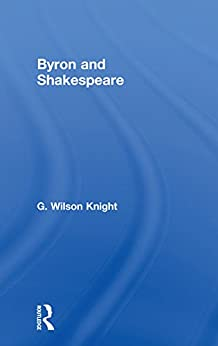 """""""Byron & Shakespeare - Wils Kni (G. Wilson Knight Collected Works) (English Edition)"""",作者:[Knight, Wilson]"""