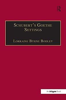 """Schubert's Goethe Settings (English Edition)"",作者:[Bodley, LorraineByrne]"