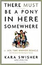 There Must Be a Pony in Here Somewhere: The AOL Time Warner Debacle and the Quest for a Digital Future (English Edition)
