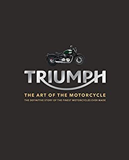 """""""Triumph: The Art of the Motorcycle (English Edition)"""",作者:[Zef Enault, Michael Levivier]"""