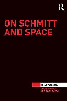 """On Schmitt and Space (Interventions) (English Edition)"",作者:[Minca, Claudio, Rowan, Rory]"