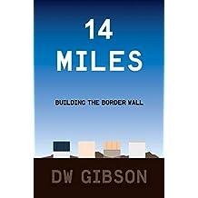 14 Miles: Building the Border Wall (English Edition)
