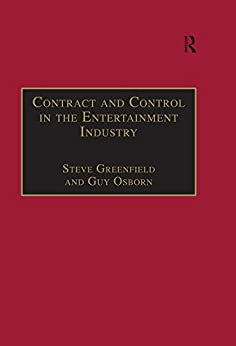"""Contract and Control in the Entertainment Industry: Dancing on the Edge of Heaven (Studies in Modern Law and Policy) (English Edition)"",作者:[Greenfield, Steve, Osborn, Guy]"