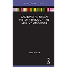Baghdad: An Urban History through the Lens of Literature (Built Environment City Studies) (English Edition)