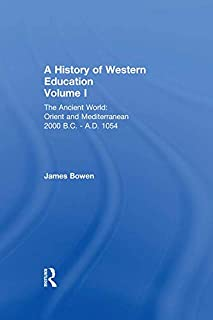 Hist West Educ:Ancient World V 1 (History of Western Education) (English Edition)