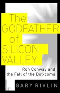 The Godfather of Silicon Valley: Ron Conway and the Fall of the Dot-coms (English Edition)