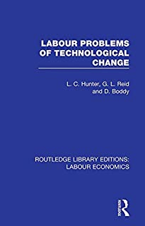 Labour Problems of Technological Change (Routledge Library Editions: Labour Economics Book 8) (English Edition)
