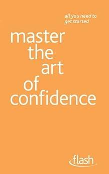 """Master the Art of Confidence: Flash (English Edition)"",作者:[Paul Jenner]"