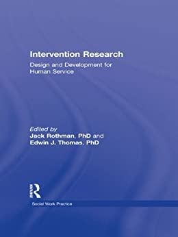 """Intervention Research: Design and Development for Human Service (Haworth Social Work Practice) (English Edition)"",作者:[Thomas, Edwin J, Rothman, Jack]"