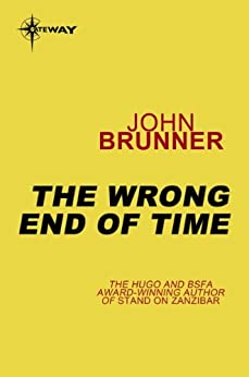 """""""The Wrong End of Time (English Edition)"""",作者:[Brunner, John]"""