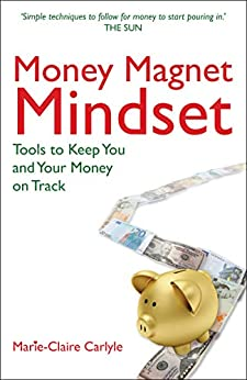 """Money Magnet Mindset: Tools to Keep You and Your Money on Track (English Edition)"",作者:[Carlyle, Marie]"