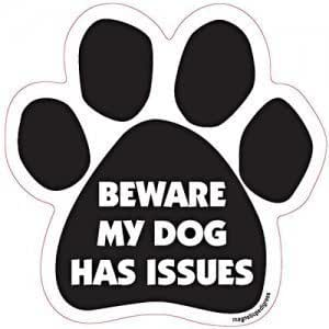 """6"""" Dog/Animal Paw Print Magnet - Works on Cars, Trucks, Refrigerators and More (Beware My Dog Has Issues)"""
