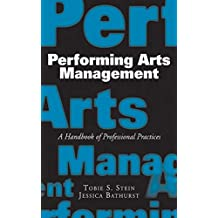 Performing Arts Management: A Handbook of Professional Practices (English Edition)