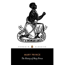 The History of Mary Prince: A West Indian Slave (Penguin Classics) (English Edition)