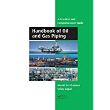 Handbook of Oil and Gas Piping: a Practical and Comprehensive Guide (English Edition)