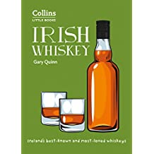 Irish Whiskey: Ireland's best-known and most-loved whiskeys (Collins Little Books): 100 of Ireland's Best Whiskeys (English Edition)