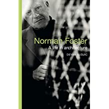 Norman Foster: A Life in Architecture (English Edition)