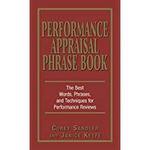 Performance Appraisal Phrase Book: The Best Words, Phrases, and Techniques for Performace Reviews (English Edition)