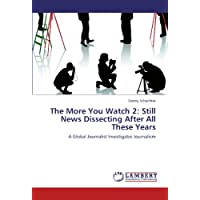 The More You Watch 2: Still News Dissecting After All These Years