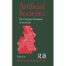 Artificial Societies: The Computer Simulation Of Social Life (English Edition)