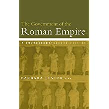 The Government of the Roman Empire: A Sourcebook (Routledge Sourcebooks for the Ancient World) (English Edition)