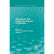 Algorithmic and Geometric Aspects of Robotics (Routledge Revivals) (English Edition)